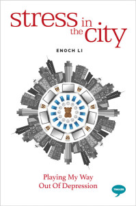 stress in the city playing my way out of depression enoch li